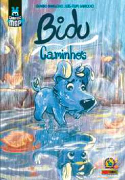 """Bidu-Caminhos"" - Eduardo Damasceno e Luís Felipe Garrocho - Ed. Panini; 80 págs., R$ 20 (capa simples) R$ 30 (capa dura)"