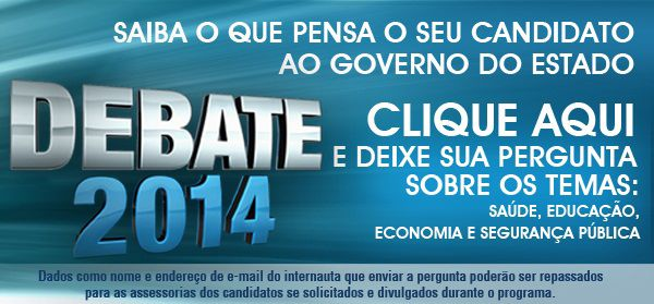 debate 2014 governador pergunte ao candidato