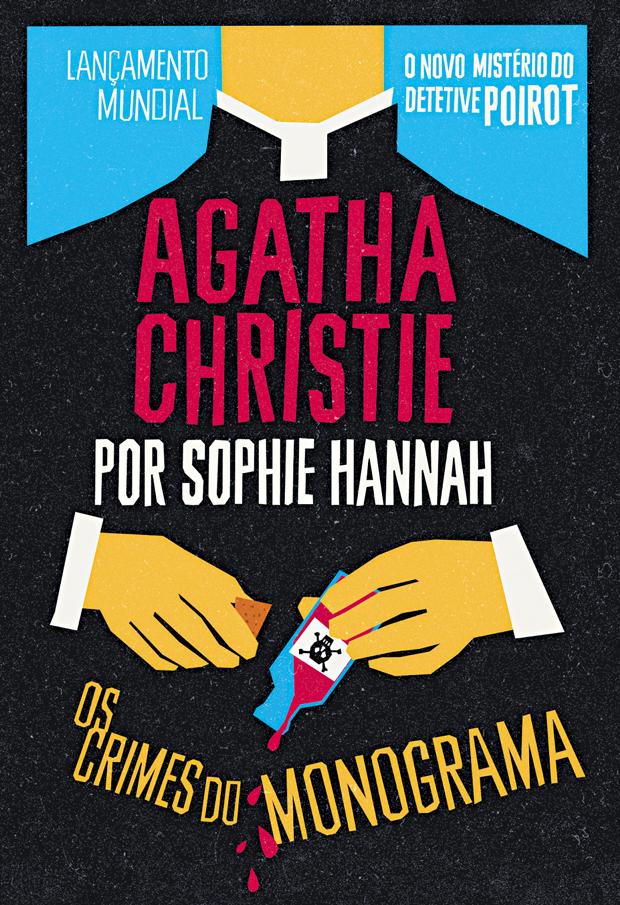 """""""Os Crimes do Monograma""""  - Agatha Christie por Sophie Hannah (Nova Fronteira, 288 págs., R$ 30)"""