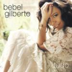 """""""Tudo"""" - Bebel Gilberto (Sony Music Brasil, R$ 25)"""