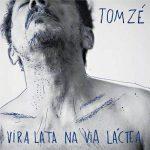 """""""Vira Lata na Via Láctea"""" - Tom Zé (Pommelo, R$ 25)"""