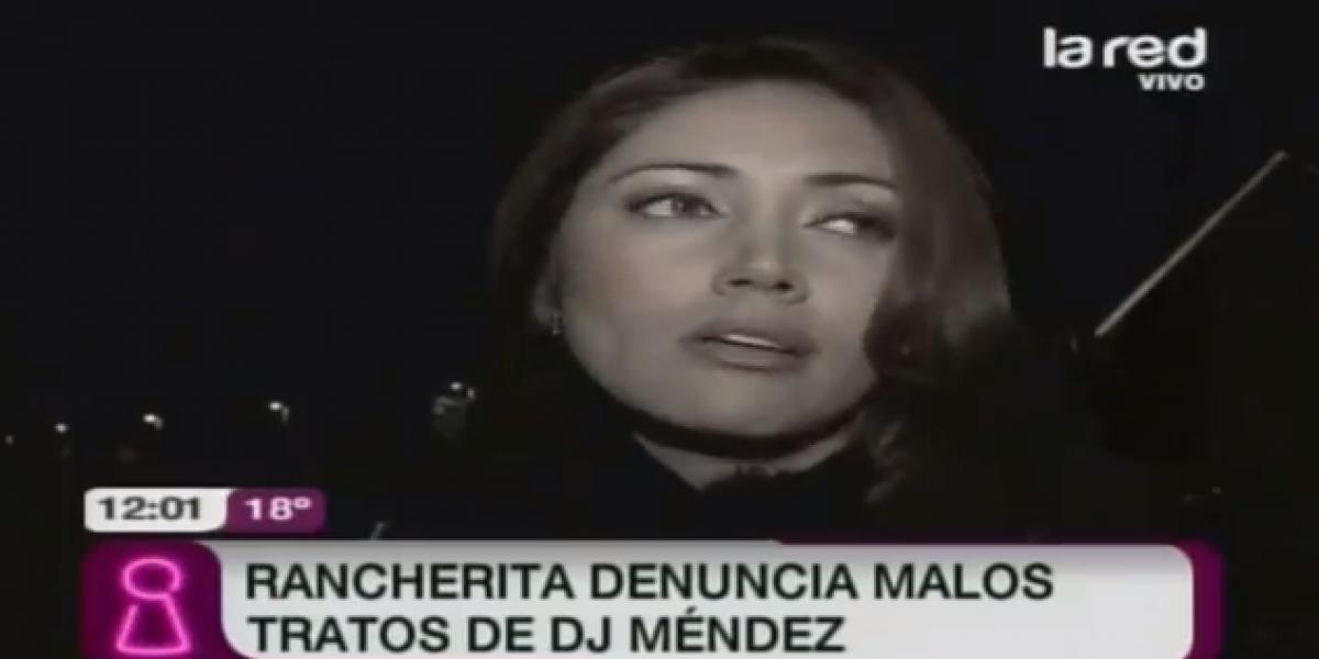 Rancherita denuncia malos tratos de Dj. Méndez