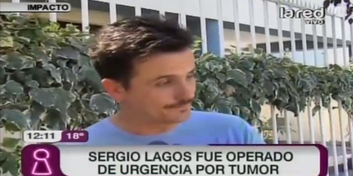 Sergio Lagos fue operado de urgencia por tumor benigno