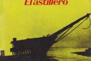 El Astillero de Juan Carlos Onetti Foto:cervantes.es. Imagen Por: