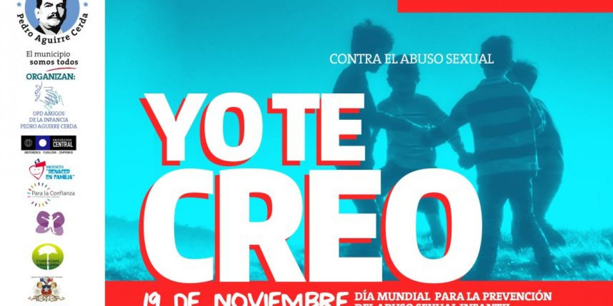 En el Día Mundial Contra el Abuso Infantil lanzan campaña #YoTeCreo