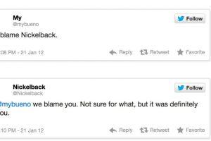 """Alguien le dice a la banda Nickelback: """"Te culpo, Nickelback"""". Esta responde: """"Nosotros te culpamos a tí. No estamos seguros por qué, pero fuiste tu"""" Foto:Twitter. Imagen Por:"""