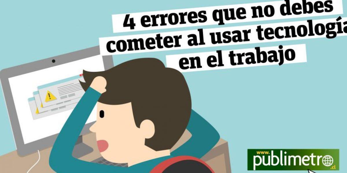 Infografía: 4 errores que no debes cometer al usar tecnología en el trabajo