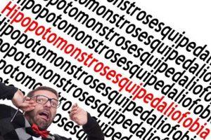 Hipopotomonstrosesquipedaliofobia: Aversión a las palabras monstruosamente largas Foto:Reproducción. Imagen Por: