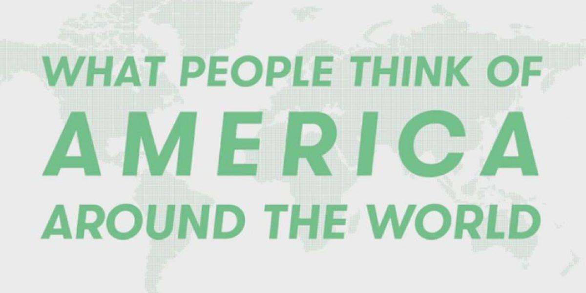Video: Esto es lo que el mundo piensa de los estadounidenses