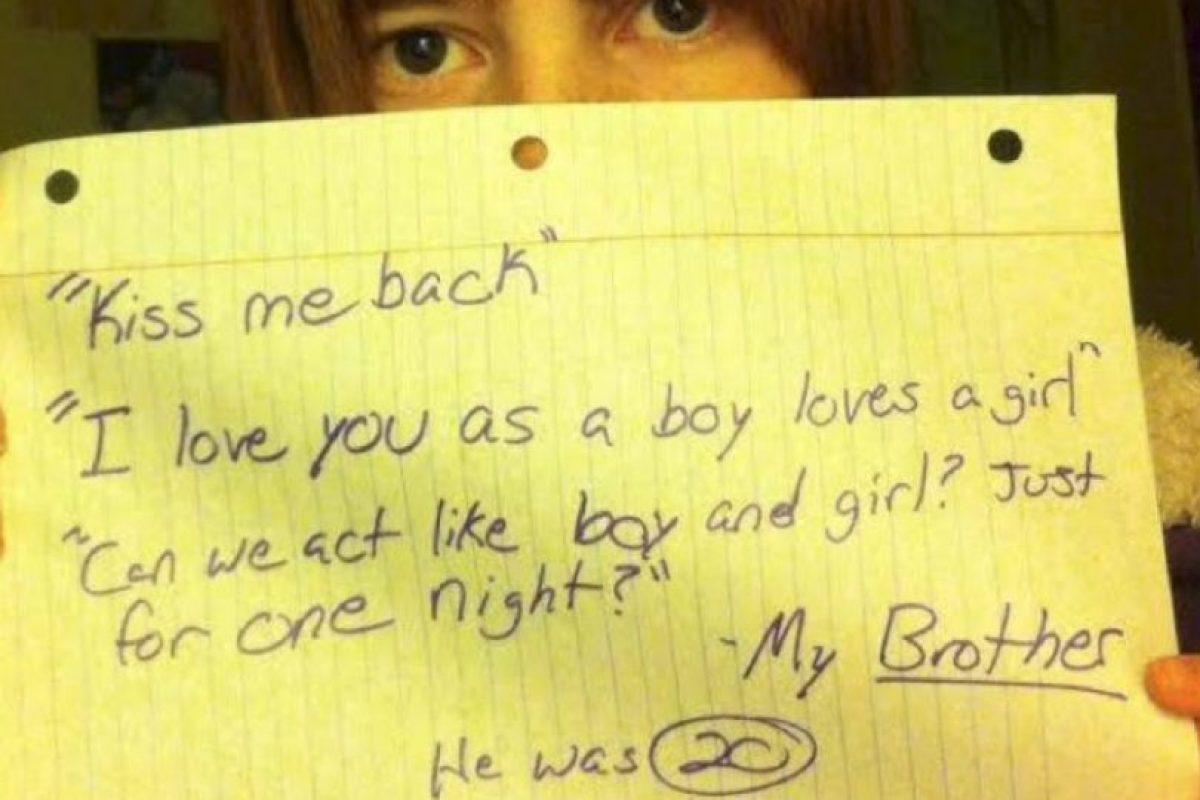 """""""Bésame. Te amo como un hombre ama a una chica. Podemos actuar como un chico y una chica sólo por esta noche?"""". Mi hermano. Él tenía 20, yo 12. Foto:vía Project Unbreakable. Imagen Por:"""