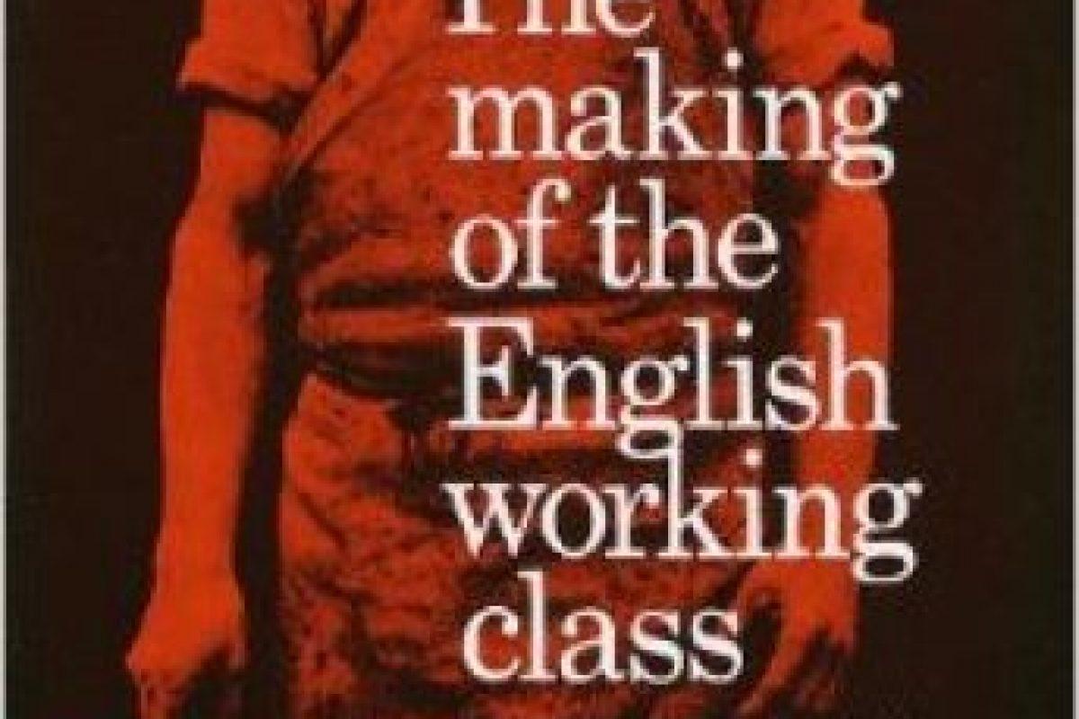 """""""La formación de la clase trabajadora Inglesa"""" de EP Thompson Foto:Amazon.com. Imagen Por:"""