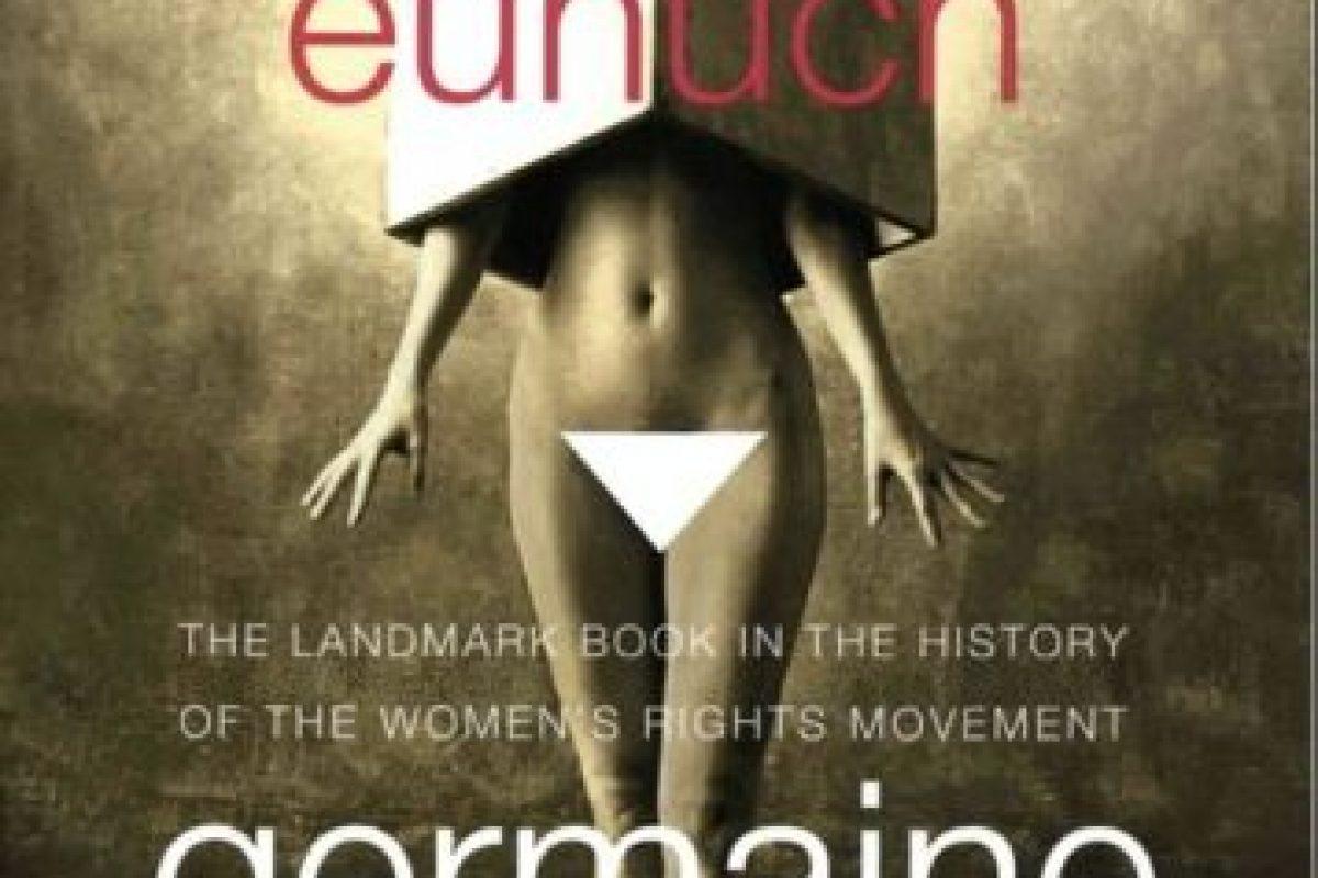 """El Eunuco Femenino"" de Germaine Greer Foto:Wikimedia.org. Imagen Por:"