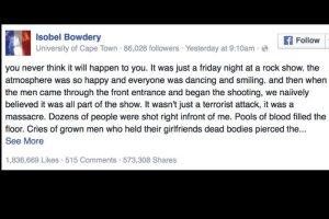 """""""Tu no piensas nunca en lo que te va a pasar. Estás bailando y luego oyes disparos. Creí que era parte del show, pero no, era un ataque terrorista. Era una masacre. Muchos murieron delante de mí"""". Foto:vía Facebook/Isobel Bowdery. Imagen Por:"""