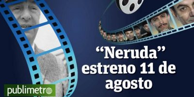 """Infografía: """"Neruda"""", estreno 11 de agosto"""