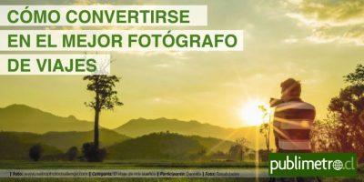 Infografía: cómo convertirse en el mejor fotógrafo de viajes