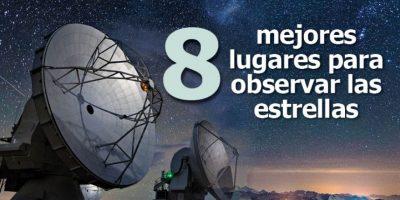 Infografía: 8 mejores lugares para observar las estrellas