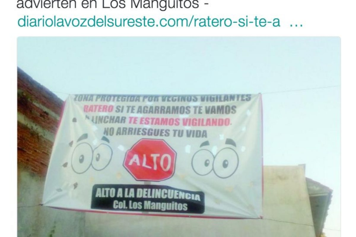 En diversos sitios de América Latina han aparecido mantas en contra de ladrones Foto:Twitter.com. Imagen Por: