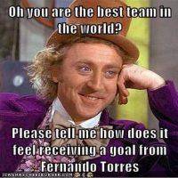 Oh ¿ustedes son el mejor equipo del mundo? Por favor cuéntenme qué se siente recibir un gol de Fernando Torres. Foto:Vía @cynosargo