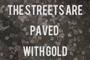 """Las calles están pavimentadas con oro"", sarcasmo puro. Foto:The Guardian"