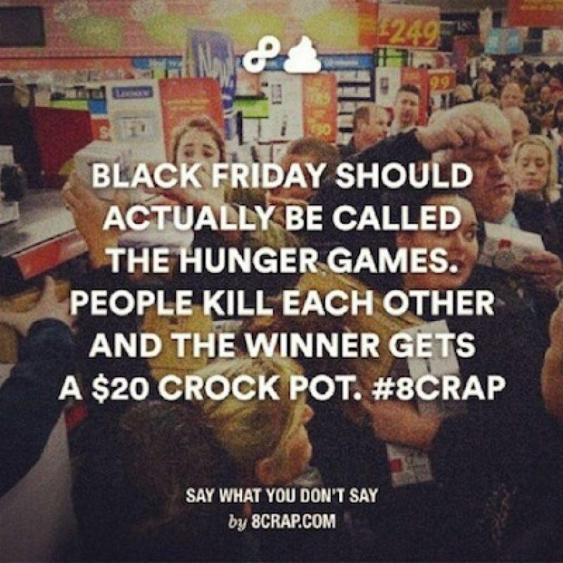 """""""El Black Friday debería ser llamado """"Los Juegos del Hambre"""". Las personas se matan a sí mismas y el ganador obtiene una vasija de 20 dólares"""" Foto:Instagram"""