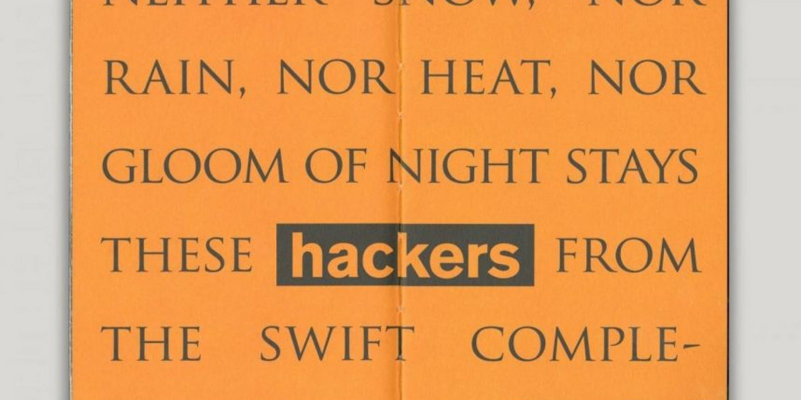 Ni la nieve, ni la lluvia, ni el calor, ninguna oscuridad de la noche detiene a estos hackers de su rápida finalización de su código. Foto:officeofbenbarry.com