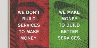 No hacemos servicios para hacer dinero. Hacemos dinero para construir mejores servicios. Foto:officeofbenbarry.com