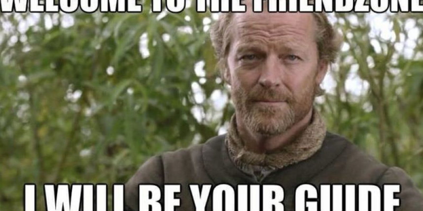 "1. Ser ""Jorah Mormont"" en ""Game of Thrones"". Foto: vía QuickMeme"