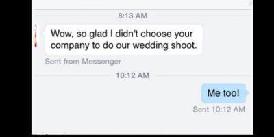 """Este no fue el único cliente que perdió. Otro le dijo: """"menos mal no te escogí para mi boda"""". Él respondió: """"Siento lo mismo"""". Foto:vía Facebook/Brentwood Photography"""