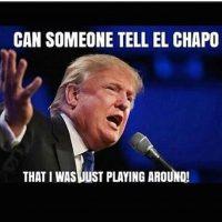 """""""¿Alguien puede decirle a """"El Chapo"""" que estaba jugando?"""" Foto:Instagram.com"""