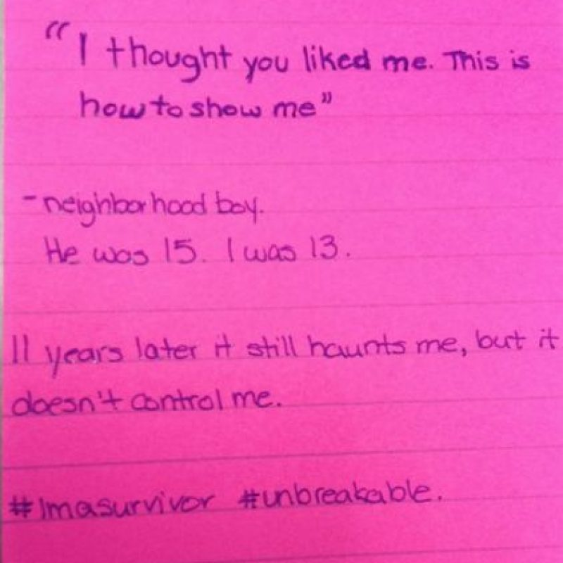 """""""Pensé que yo te gustaba. Esta es la forma de demostrármelo"""": Un vecino. Él tenía 15, yo 13. 11 años después esto aún me persigue, pero no me controla. Foto:vía Project Unbreakable.org"""