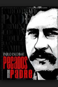 La vida del polémico narcotraficante colombiano Pablo Escobar, pero desde la perspectiva de uno de sus hijos Foto:Nicolás Entel, Alan Hayling, Pablo Farina