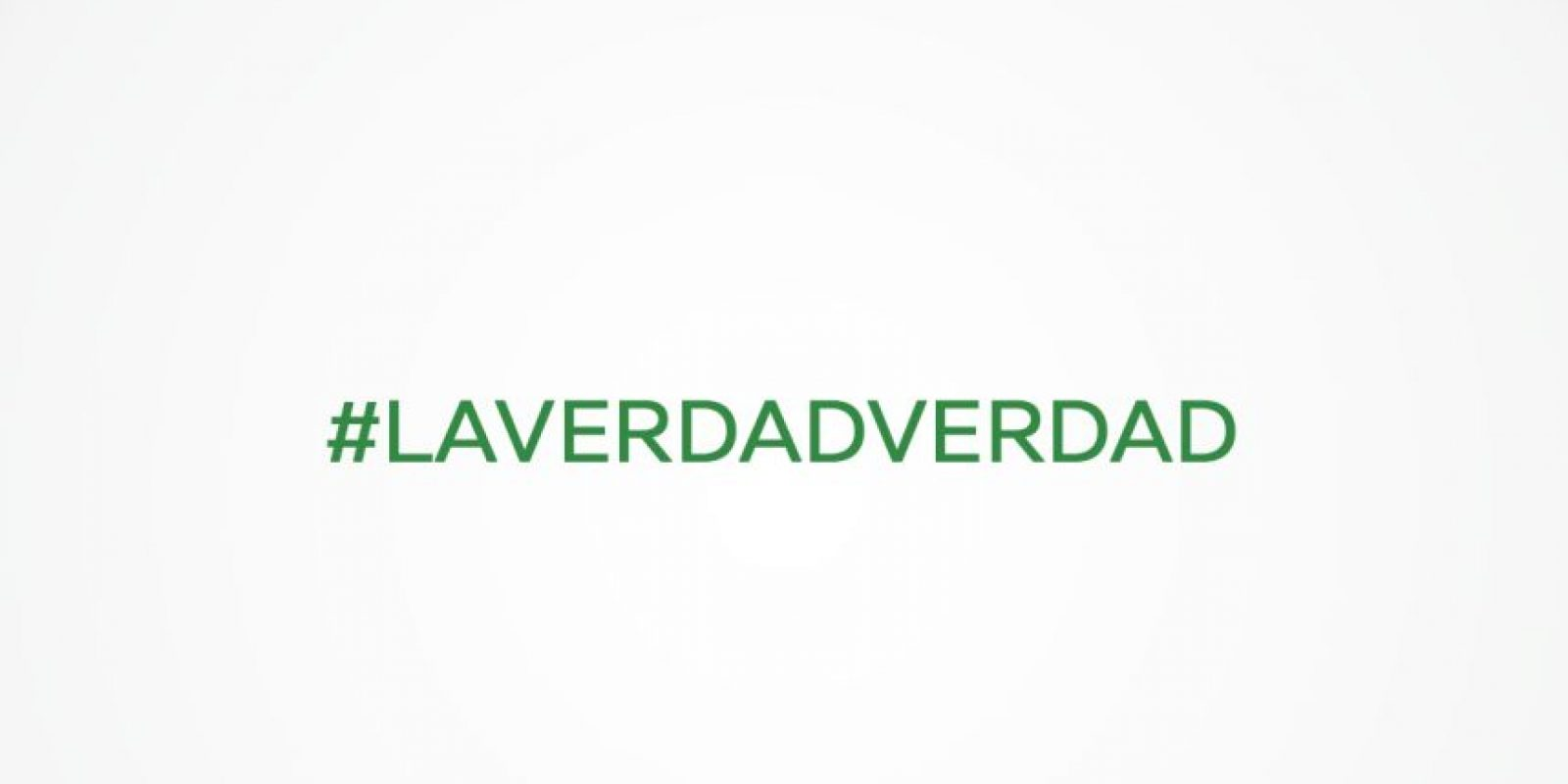 #LaVerdadVerdad