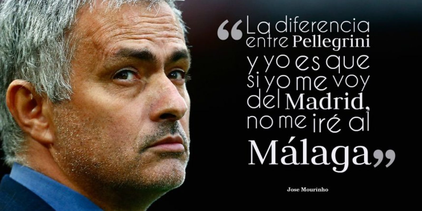 """10. Esto lo expresó Mourinho en 2012, mencionando que a diferencia de Manuel Pellegrini, él sería fichado por un """"grande"""" de Europa si salía del Real Madrid. Foto:Getty Images"""
