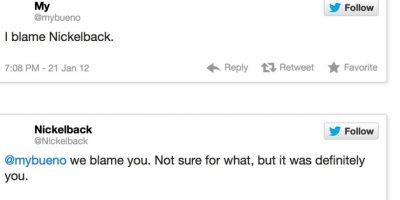 """Alguien le dice a la banda Nickelback: """"Te culpo, Nickelback"""". Esta responde: """"Nosotros te culpamos a tí. No estamos seguros por qué, pero fuiste tu"""" Foto:Twitter"""