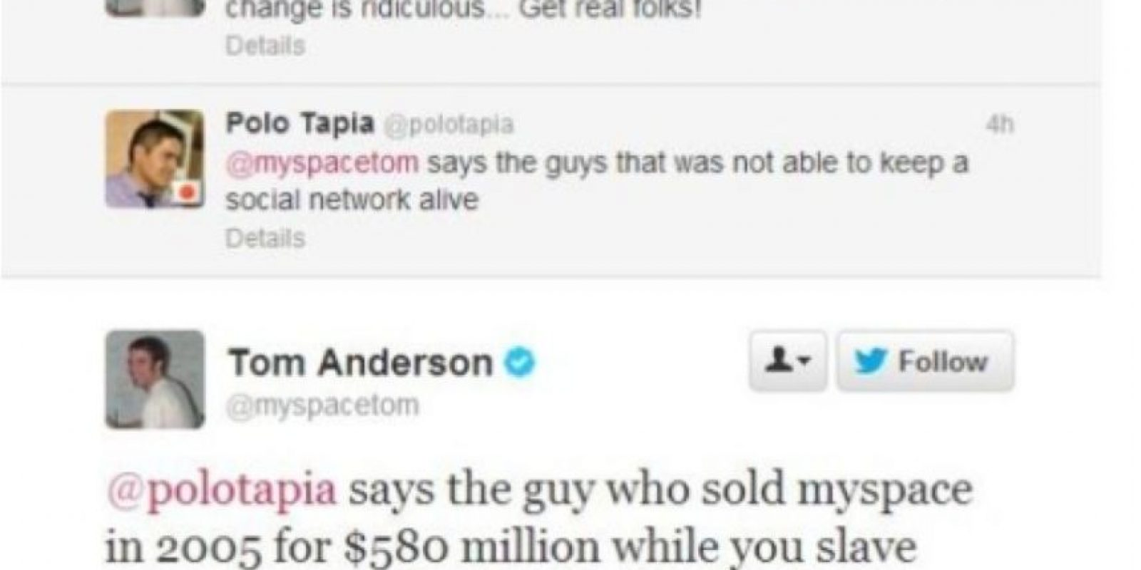 """El creador de MySpace, Tom Anderson, habla sobre Instagram. Alguien le dice: """"Sí, habla el tipo que no pudo mantener viva una red social"""". Este responde: """"Lo dice el tipo que vendió MySpace por 580 millones de dólares mientras tú te esclavizas esperando por un día libre"""" Foto:Twitter"""
