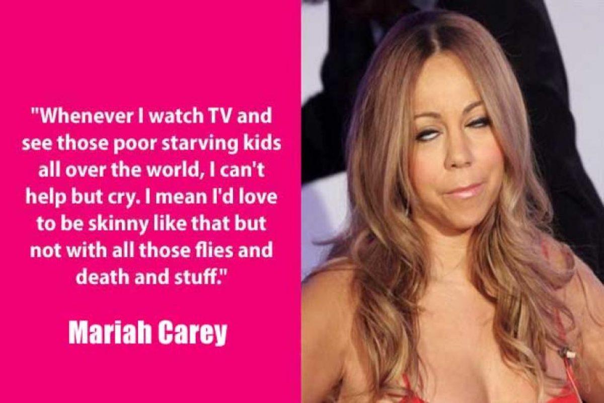 """""""Cada vez que veo a esos pobres niños muriéndose de hambre, solo puedo llorar. Digo, me gustaría estar así de delgada, pero sin las moscas y la muerte y todo eso"""" Mariah Carey Foto:Guff"""