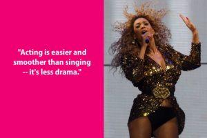 """""""Actuar es más fácil que cantar porque hay menos drama"""" Beyonce Foto:Guff"""