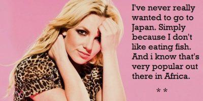 """""""Sé que no quiero ir a Japón porque no me gusta el pescado, pero es popular allá en África"""" Britney Spears Foto:Guff"""