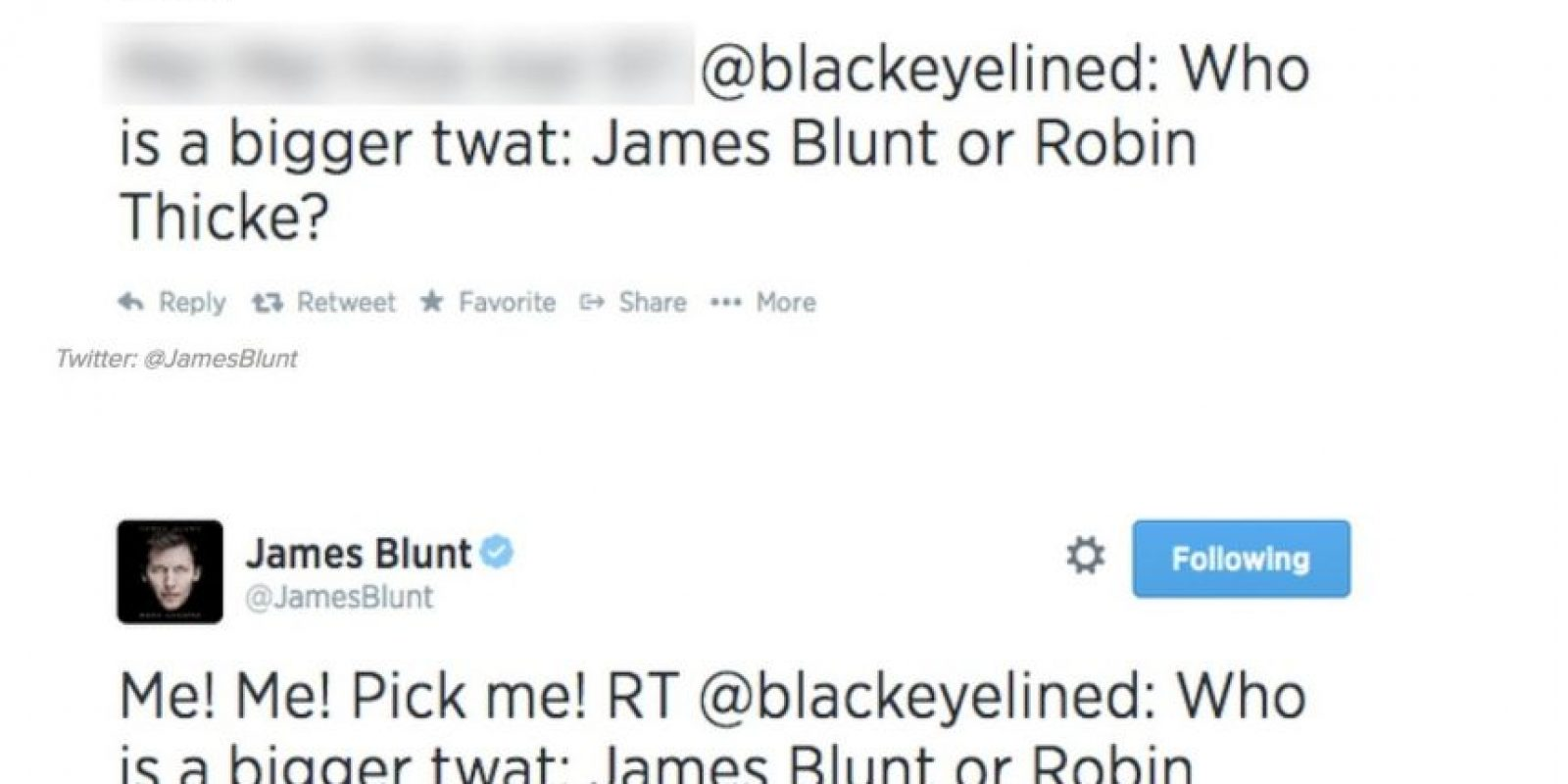 """Alguien dice: """"¿Quién es peor, James Blunt o Robin Thicke?"""". Este responde: """"Yo, ¡elígeme a mí, a mí!"""" Foto:Twitter"""