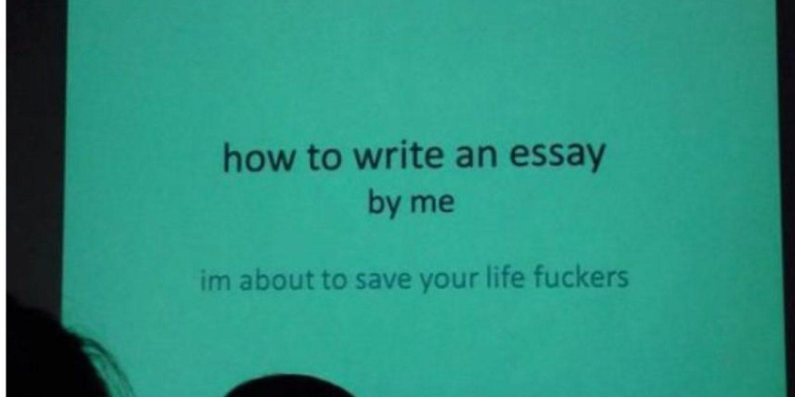 """""""Cómo escribir un ensayo para mí/Les estoy salvando la vida, estúpidos"""" Foto:Reddit"""