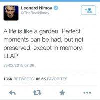 """""""La vida es como un jardín. Se puede tener perfectos momentos, pero no se pueden preservar, solamente en la memoria. Larga Vida y Prosperidad"""", escribió en su último tweet el actor. Foto:Twitter"""