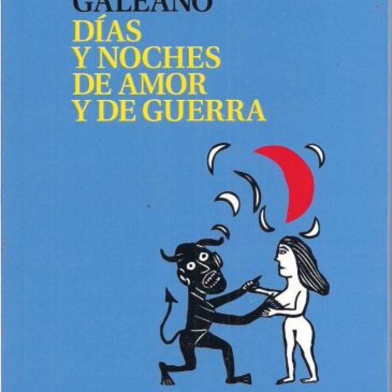 """""""Días y noches de amor y de guerra"""", 1978. Se enmarca en los días de la dictadura en Argentina y Uruguay Foto:Editorial Siglo XXI"""