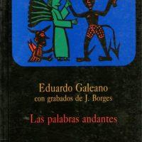 """""""Las palabras andantes"""", 1993. Galeano recoge historias que escuchó y otras que se le ocurrieron mientras soñaba despierto. Foto:Editorial Siglo XXI"""