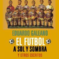 El Fútbol a Sol y Sombra de Eduardo Galeano (1995) Foto:Google Books
