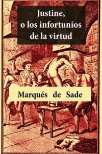 """""""Justine"""" también de Sade, complementan la idea de falsa moral y rechazo por la sexualidad en aquella época Foto:librosmorrocotudos.com/"""