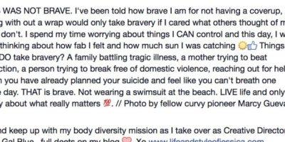 """Lo acompañó con esta dedicatoria: """"No soy valiente solo por usar un traje de baño"""". Foto:vía Facebook/Life and Style by Jessica Kane"""