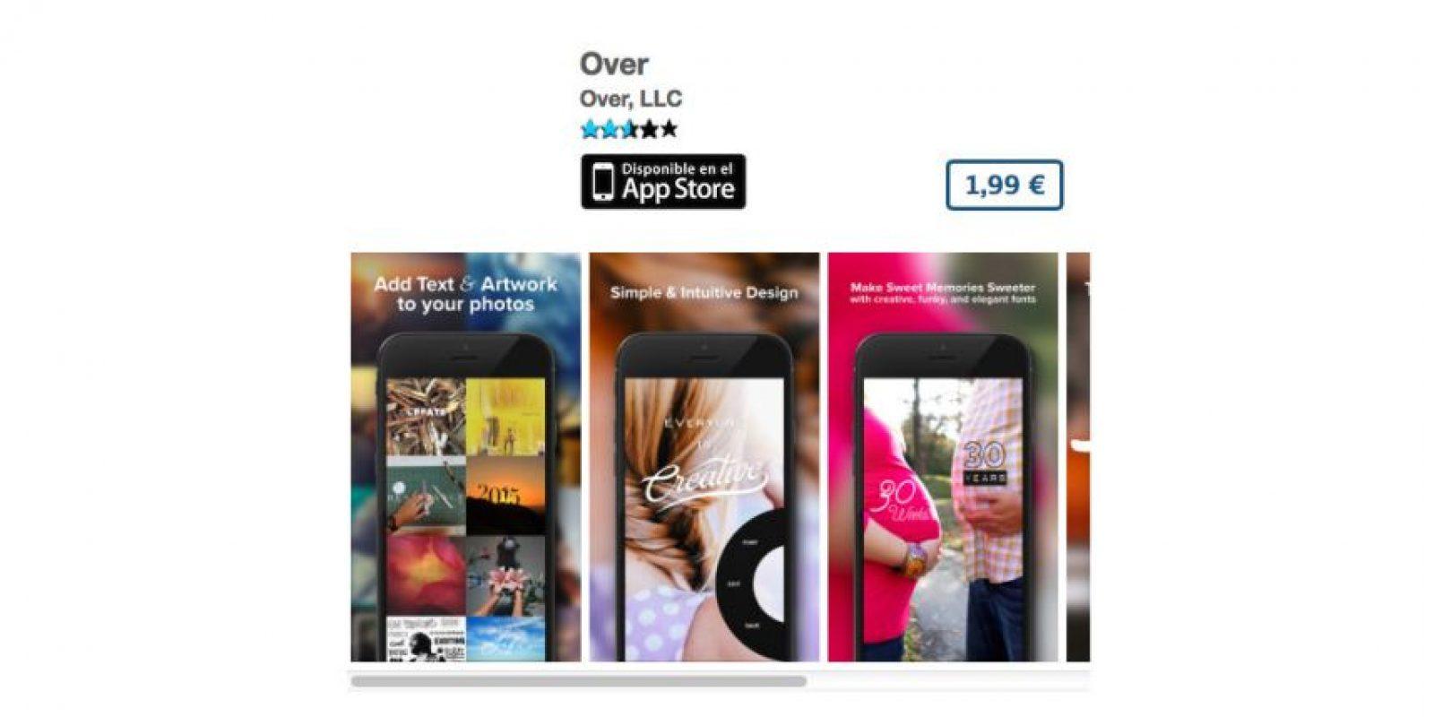 Over es el editor de fotos que les permitirá añadir texto y diseño a sus capturas. Precio 3 dólares Foto:De Over