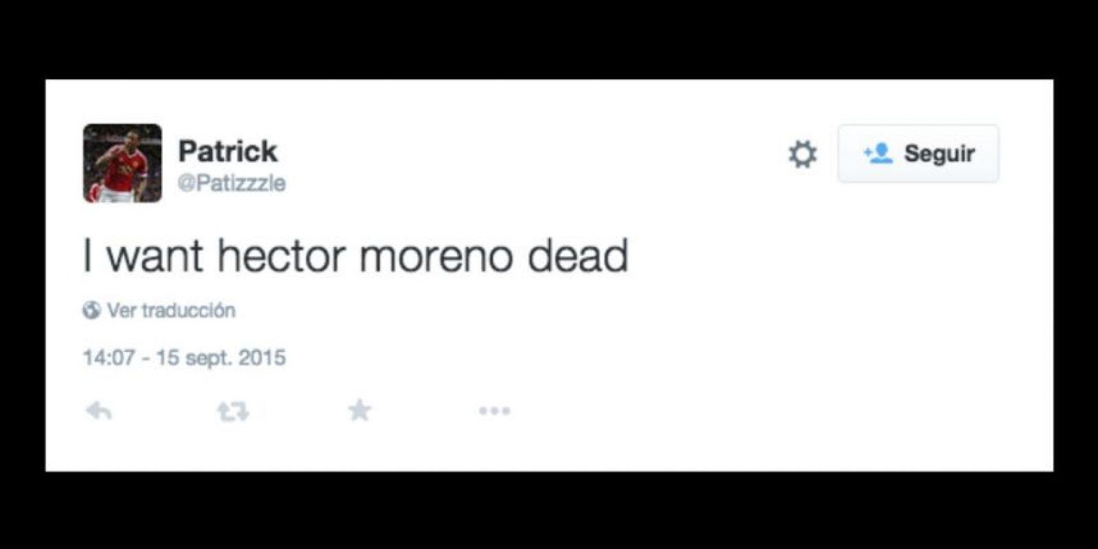 """""""Quiero a Héctor Moreno muerto"""" Foto:Vía Twitter.com"""