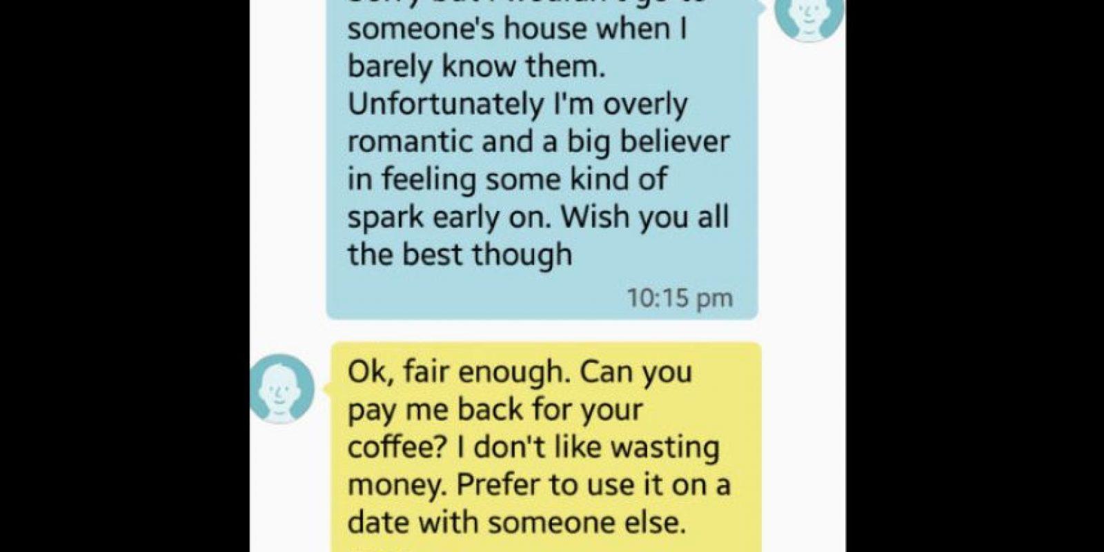 Ella dijo que no iba a casas de otros si apenas los conocía. Así que él le pidió de vuelta el dinero de su café. Foto:vía Tumblr