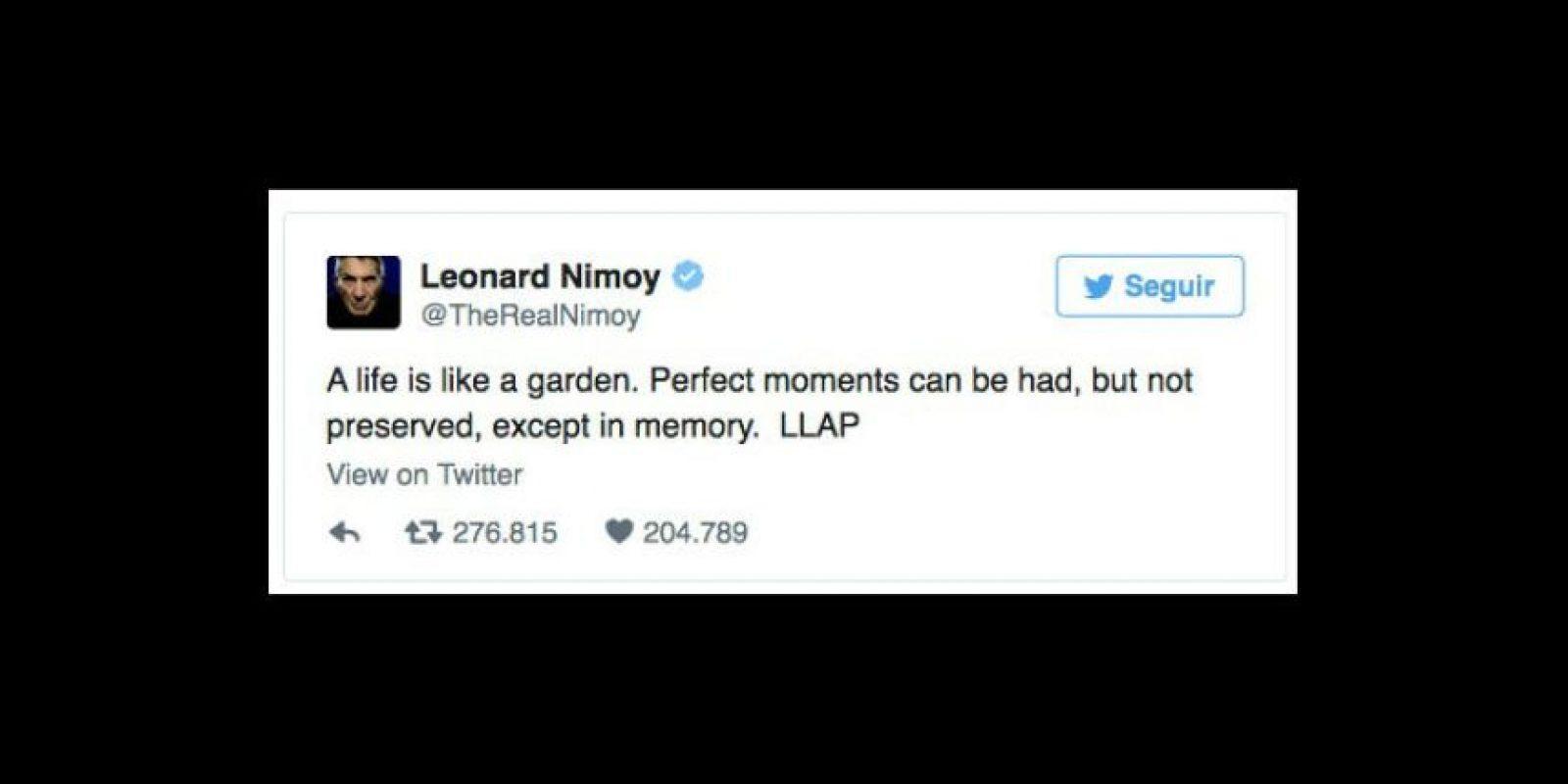 """""""La vida es como un jardín. Se pueden tener momentos perfectos, pero no se pueden preservar, excepto en la memoria"""", tuiteó la estrella de """"Star Trek"""". Foto:vía twitter.com/leonardnimoy"""